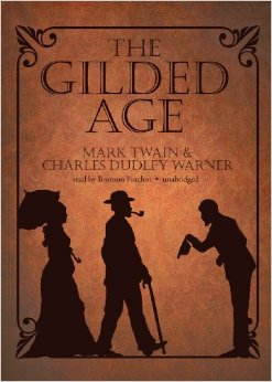 The Gilded Age, by Mark Twain & Dudley Warner
